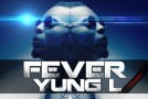 New Video: Yung L – Fever