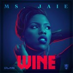 New Music: Ms. Jaie – Wine