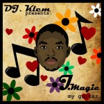 DJ Klem Presents: J.Magic – My Guitar