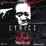 New Music: Lyricz – Go Mad (Prod by JoPee)