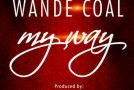 New Music: Wande Coal – My Way