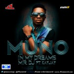 New Music: Muno – In My Dreams & Mr. DJ feat. KayJay