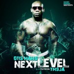 Bubbling Under: Otis Maho – Next Level feat. TM9JA