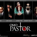 Video Premiere : AjeButter – Omo Pastor Ft. BOJ