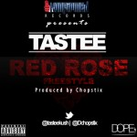 Music : Tastee – Red Rose [Freestyle]