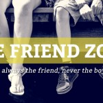 Why Am I In The Friend Zone? Here's Why…