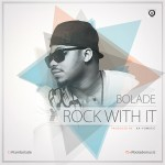 New Music: Bolade – Rock With It
