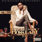 Ms. Chief – The Boss Lady EP