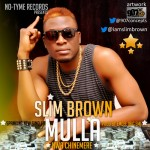 Music: Slim Brown – Mulla (NwaChinemere)