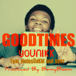 You-Nikk – Good Times Ft.  JoulesDaKid & Revz