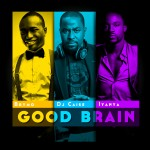 New Music: Dj Caise, Brymo & Iyanya – Good Brain