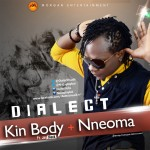 New Music: Dialect – Nneoma + Kin Body Ft. Jay Black