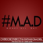 New Music: Terry Tha Rapman, Pherowshuz, OverDose – M.A.D (Money All Day) Feat. Morell