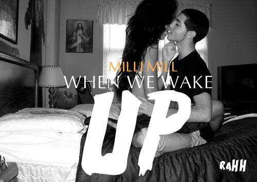 milli_mill-wen_we_wake_up