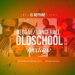 DJ Neptune Presents Reggae/Dancehall Old School Mix [Mixtape]