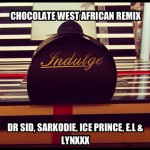 New Music: Dr Sid – Chocolate Remix ft. Sarkodie, Ice Prince, E.L & Lynxxx