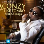 New Music: Waconzy – Sweet Like Tombo ft. Chimaga