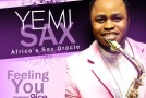 New Music: Yemi Sax – Feeling You (Gbadun E) ft. 9ice