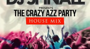 DJ Spinall Presents: 'The Crazy Azz Party House Mix
