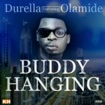 New Music: Durella – Buddy Hanging ft. Olamide