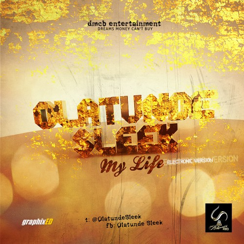 Designed by Graphixed - Olatunde Sleek - My life - electronic