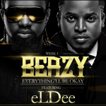 New Music : Beazy – Everything'll  Be Okay Ft. Eldee