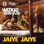 Coming Soon! WizKid features Femi Kuti On Jaiye Jaiye