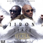 New Music: Jiron – Work ft. 2face Idibia