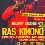 Industry Nite Hosts Ras Kimono In Industry Legends Nite | Lagos | May 22nd, 2013