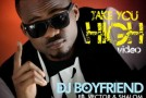 Video:  DJ Boyfriend ft Vector and Shalom – Take you high