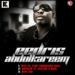New Music: Eedris Abdulkareem – Fela ft. Femi Kuti + New Edo + Shekere ft. Vector