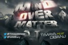 New Music : Timaya – Mind Over Matter Ft. D'banj
