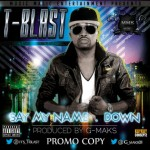 Bubbling Under: T-Blast – Down + Say My Name