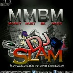 New Music: Deejay Slam ft. Vector, Jaywon And Iceberg Slim -MMBM (Snippet)