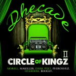 Music: Dhecade – Circle Of Kingz [Extended Version] ft. Morell, Boogey, Dark Poet, Pherowshuz, OverDose, Makiller