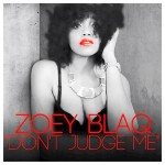Bubbling Under | Zoey Blaq – Don't Judge Me