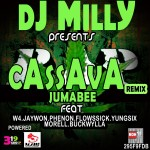 Music: DJ Milly – Cassava (Remix) ft Jumabee , Yung6ix, W4, Jaywon, Phenom, Morell, Flowsick and Buckwylla