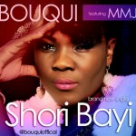 New Music: BOUQUI – Shori Bayi Ft. MMJ