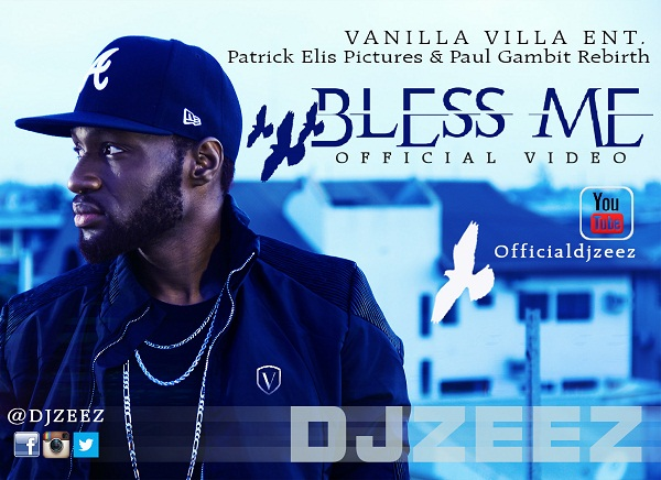 DJ ZEEZ  BLESS ME VIDEO ARTWORK 1