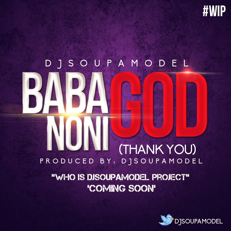 Djsoupamodel_Thank You (Baba God Noni)