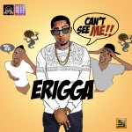 New Music: Erigga – Cant See Me