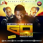 New Music: OD Woods – Go Below Remix ft. Davido and Vector