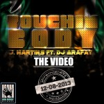 New Video: J. Martins ft Dj Arafat – Touchin Body