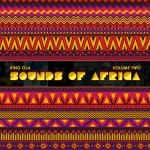 KING OLA presents SOUNDS OF AFRICA, Volume 2 [Mixtape]