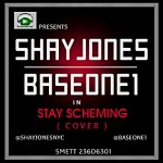 Music: Shay Jones & Base One – Stay Scheming [Cover]