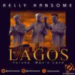 New Music: Kelly Hansome – Lagos