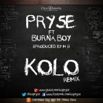 Music: Pryse – Kolo Remix ft Burna Boy (Snippet)