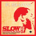New Music: F.Shaw – Slow Down