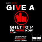 New Music : Ghetto P – I Don't Give A F**k