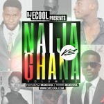 DJ E-Cool Presents Naija vs Ghana Mixtape Vol 3 (The Collision)